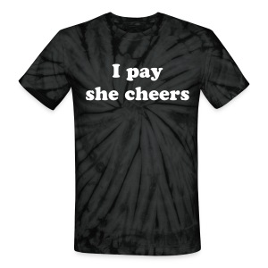 I pay she cheer, Proud dad! - Unisex Tie Dye T-Shirt