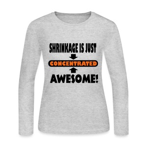 Shrinkage Is Just Concentrated Awesome! Women's Jersey - Women's Long Sleeve Jersey T-Shirt