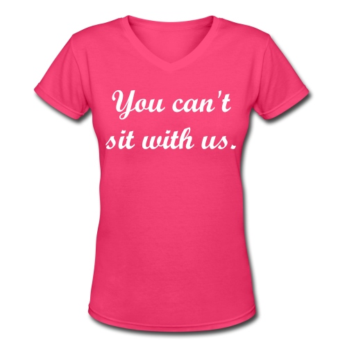 Women's V-Neck T-Shirt - want,this,shirt,reference,quote,pink,mean girls,mean girl,funny,cute,adorable