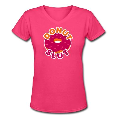 Donut Slut! Women's V-Neck - Women's V-Neck T-Shirt