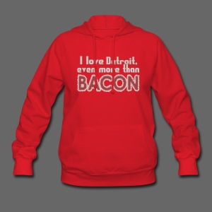 Detroit more than Bacon - Women's Hoodie