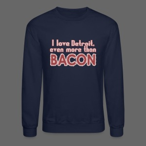 Detroit more than Bacon - Crewneck Sweatshirt