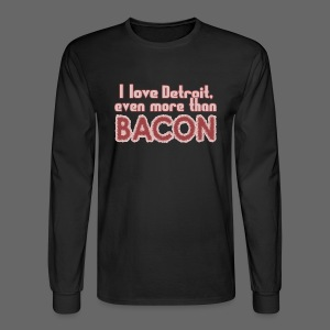 Detroit more than Bacon - Men's Long Sleeve T-Shirt