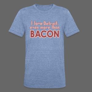 Detroit more than Bacon - Unisex Tri-Blend T-Shirt