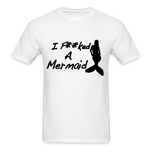 F**cked a mermaid - Men's T-Shirt