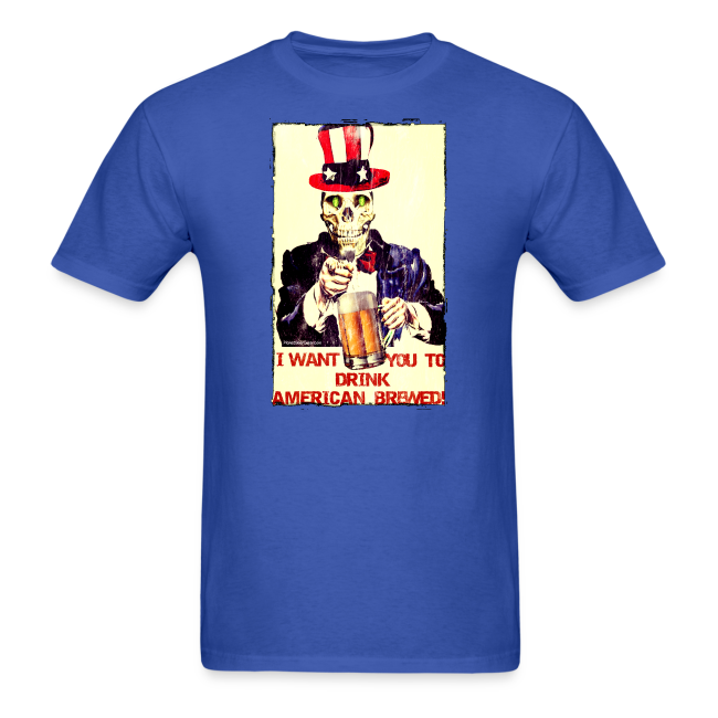 I Want You To Drink American Brewed Men's T-Shirt
