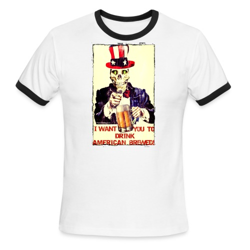 I Want You To Drink American Brewed Men's Ringer T-Shirt - Men's Ringer T-Shirt