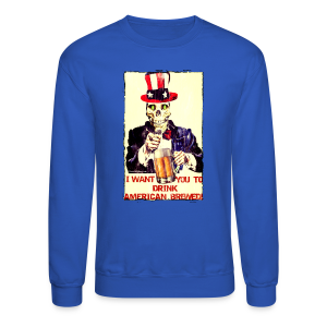 I Want You To Drink American Brewed Men's Crewneck Sweatshirt - Crewneck Sweatshirt
