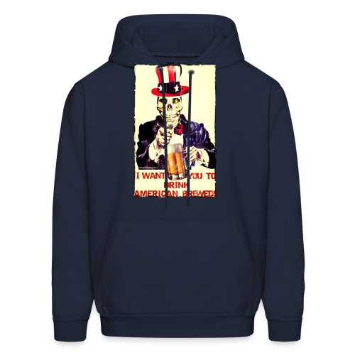 I Want You To Drink American Brewed Men's Hooded Sweatshirt   - Men's Hoodie