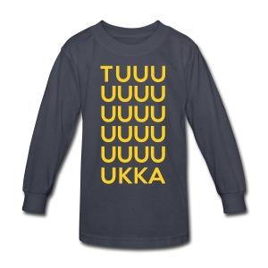 Tuuuuuuuuuuuuuuuuuuuukka - Kids' Long Sleeve T-Shirt