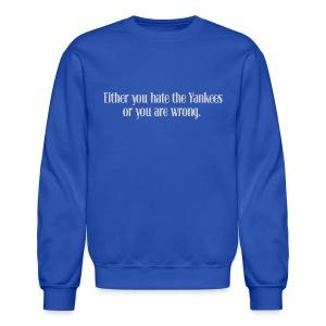 Hate Yanks or Wrong - Crewneck Sweatshirt