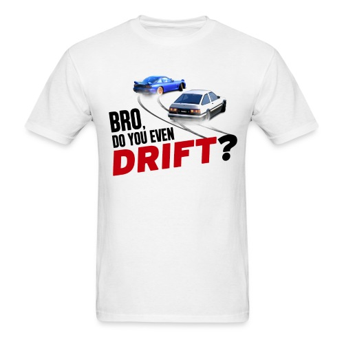 Bro, Do You Even Drift? FD + Hachiroku - Men's T-Shirt