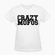 CRAZY MOFOS - SALE Women's T-Shirts