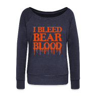 Long Sleeve Shirts ~ Women's Wideneck Sweatshirt ~ I Bleed Bear Blood