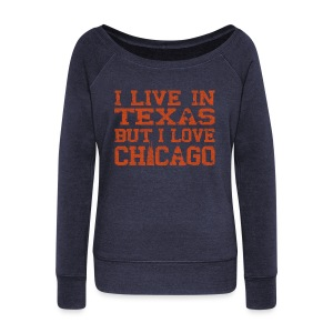 Live Texas Love Chicago - Women's Wideneck Sweatshirt