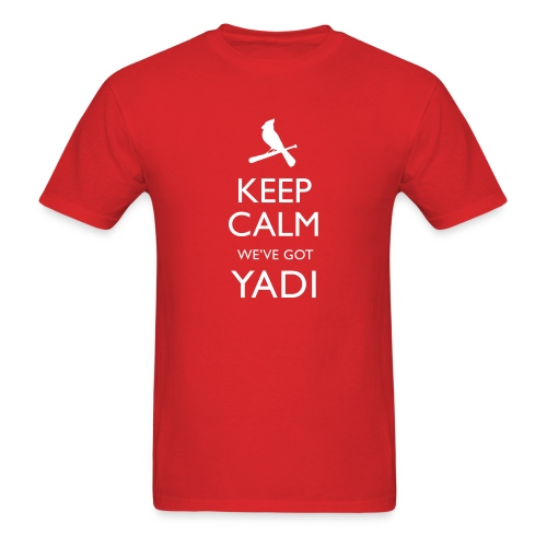 Keep Calm We've Got Yadi  - Men's T-Shirt