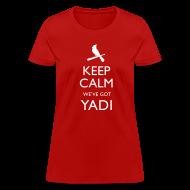 T-Shirts ~ Women's T-Shirt ~ Keep Calm We've Got Yadi - Womens Shirt
