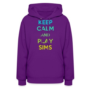 KEEP CALM and PLAY SIMS - Women's Hoodie