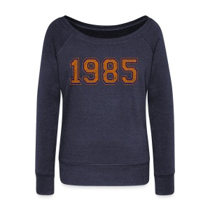 1985 - Women's Wideneck Sweatshirt