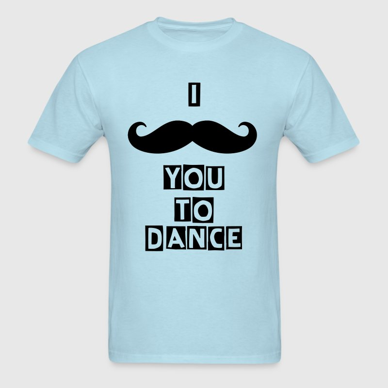 I Mustache You To Dance - Mens Shirt - Men's T-Shirt
