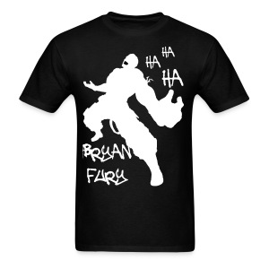 Bryan Fury Ha Ha Ha (Dark) - Men's T-Shirt