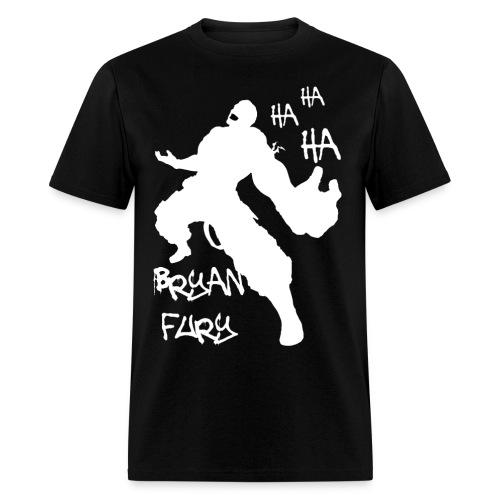 Bryan Fury Ha Ha Ha (Dark) - Men's T-Shirt