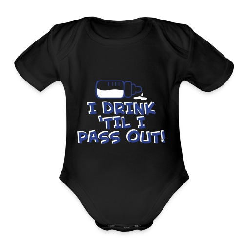 Babies Pass out - Organic Short Sleeve Baby Bodysuit