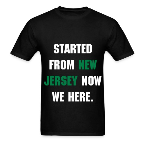 STARTED FROM NJ NOW.. T-Shirt (mens) - Men's T-Shirt