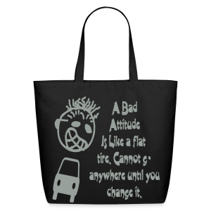 A bad attitude.. - Eco-Friendly Cotton Tote