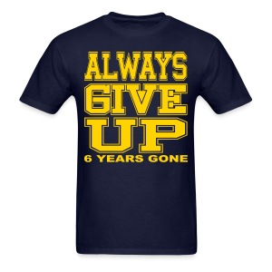Always Give Up - Men's T-Shirt