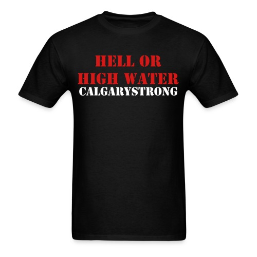 HELL OR HIGH WATER  - Men's T-Shirt