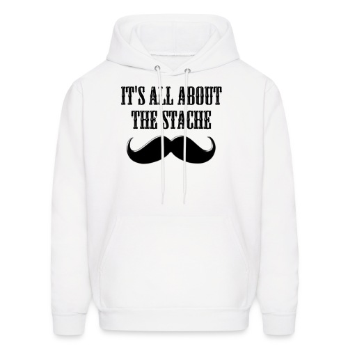 It's All About The Stache - Men's Hoodie