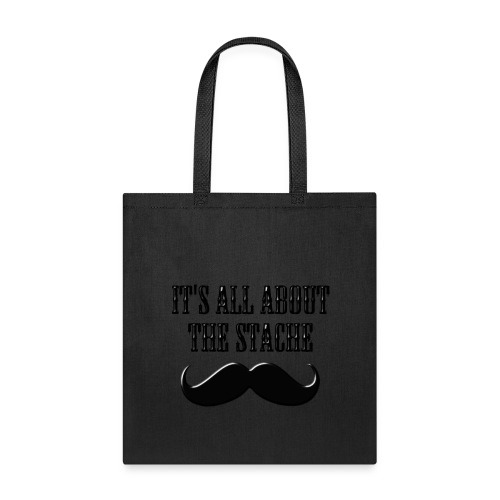 It's All About The Stache - Tote Bag