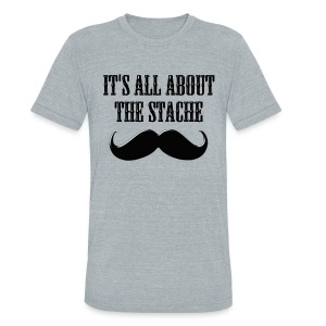 It's All About The Stache - Unisex Tri-Blend T-Shirt