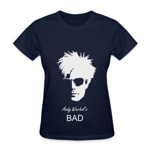 Andy Warhol is Bad T-Shirt - Women's T-Shirt