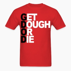 get dough or die T-Shirts