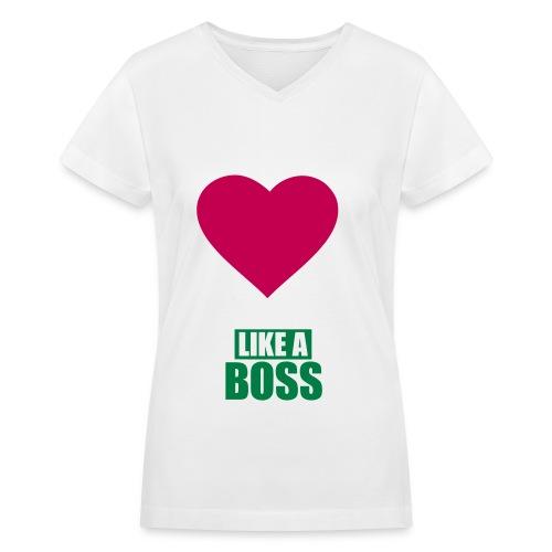 LOVE LIKE A BOSS - Women's V-Neck T-Shirt