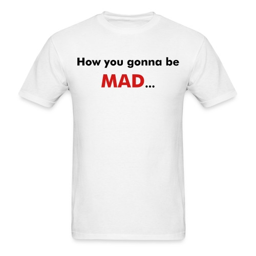 Mad on vacation? Shirt - Men's T-Shirt