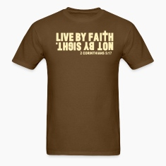LIVE BY FAITH NOT BY SIGHT. T-Shirts