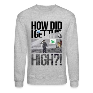 High Astronaut  - Crewneck Sweatshirt