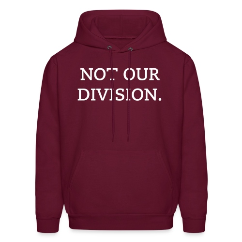 NOT OUR DIVISION - Men's Hoodie