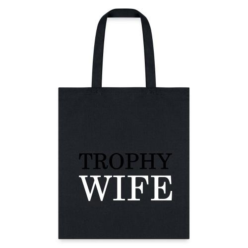 Trophy Wife bag - Tote Bag