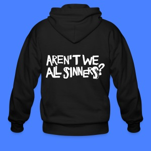 Aren't We All Sinners? Zip Hoodies/Jackets - Men's Zip Hoodie