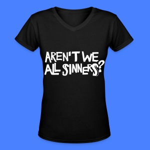 Aren't We All Sinners? Women's T-Shirts - Women's V-Neck T-Shirt
