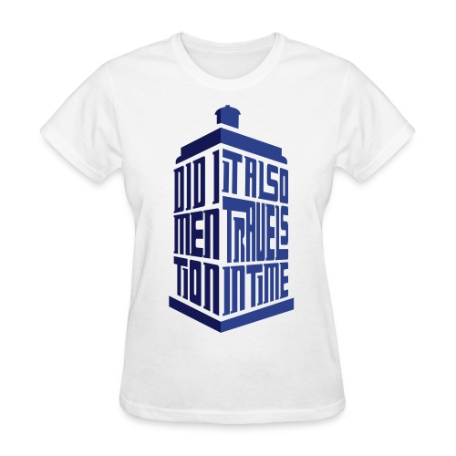 Did I Mention It Also Travels In Time - Women's Tee - Women's T-Shirt