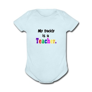 Daddy Teacher - Short Sleeve Baby Bodysuit