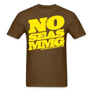 NO SEAS MMG // CLASICA // AMARILLO - Men's T-Shirt