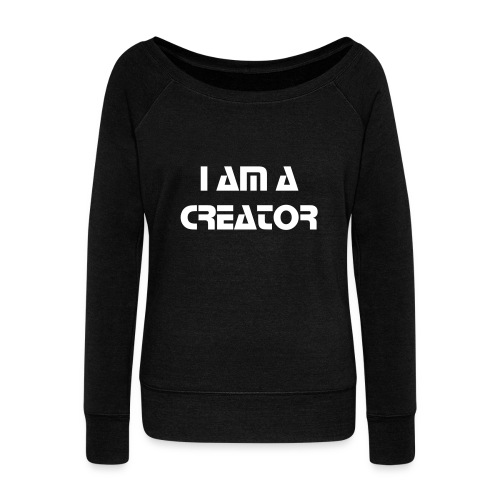 I AM A CREATOR - Women's Wideneck Sweatshirt