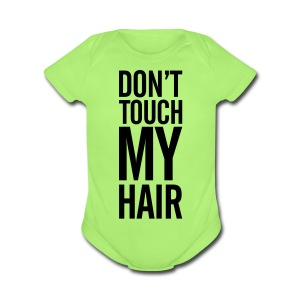 Don't Touch My Hair - Short Sleeve Baby Bodysuit