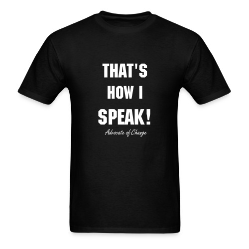 That's How I Speak (Men) - Men's T-Shirt
